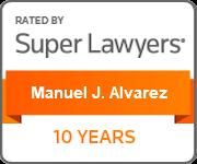 Manuel J. Alvarez, Super Lawyers - 10 Years